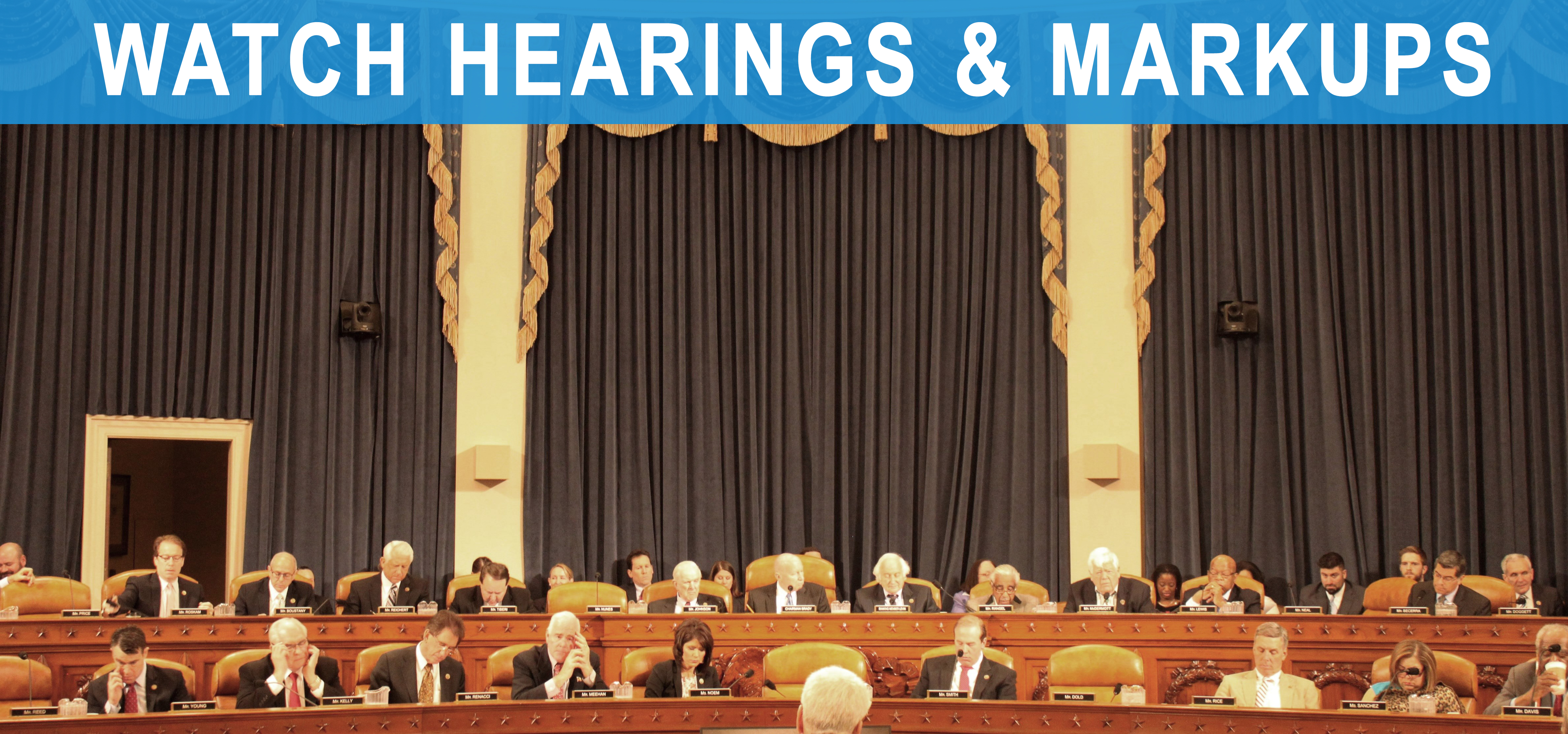 Watch Hearings and Markups